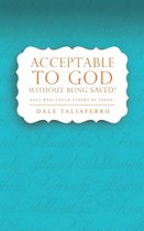 Acceptable to God without Being Saved?