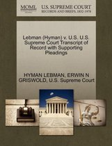 Lebman (Hyman) V. U.S. U.S. Supreme Court Transcript of Record with Supporting Pleadings