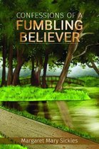 Confessions of a Fumbling Believer