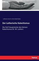 Der Lutherische Katechismus