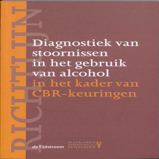 Richtlijn diagnostiek van stoornissen in het gebruik van alcohol in het kader van CBR-keuringen - none   Fthsonline.com