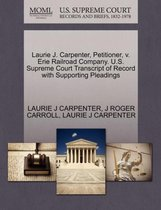 Laurie J. Carpenter, Petitioner, V. Erie Railroad Company. U.S. Supreme Court Transcript of Record with Supporting Pleadings