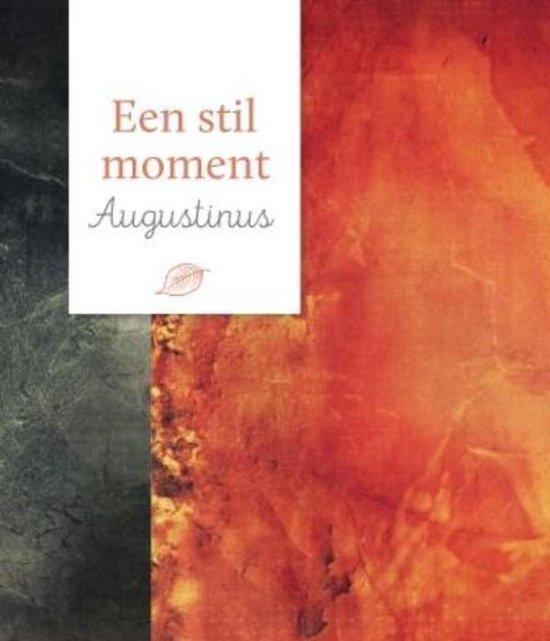 Een stil moment - Augustinus - Aurelius Augustinus |