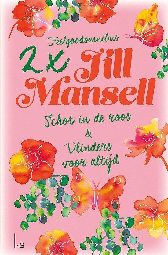 Schot in de roos & Vlinders voor altijd - Jill Mansell |