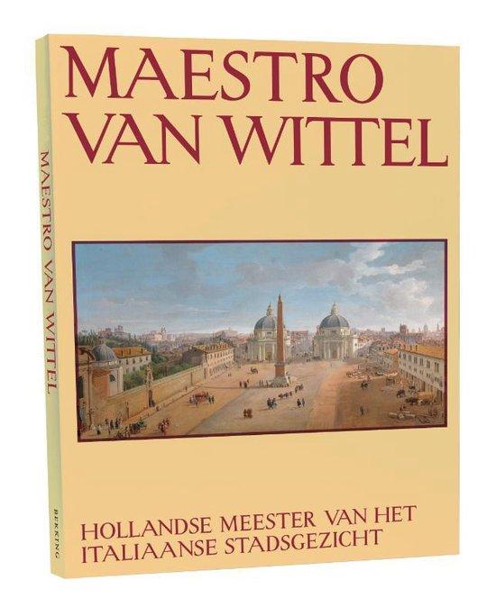 Maestro van Wittel - Charles Beddington |