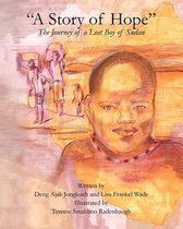 Omslag A Story of Hope - The Journey of a Lost Boy of Sudan