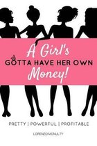 A Girl's Gotta Have Her Own Money