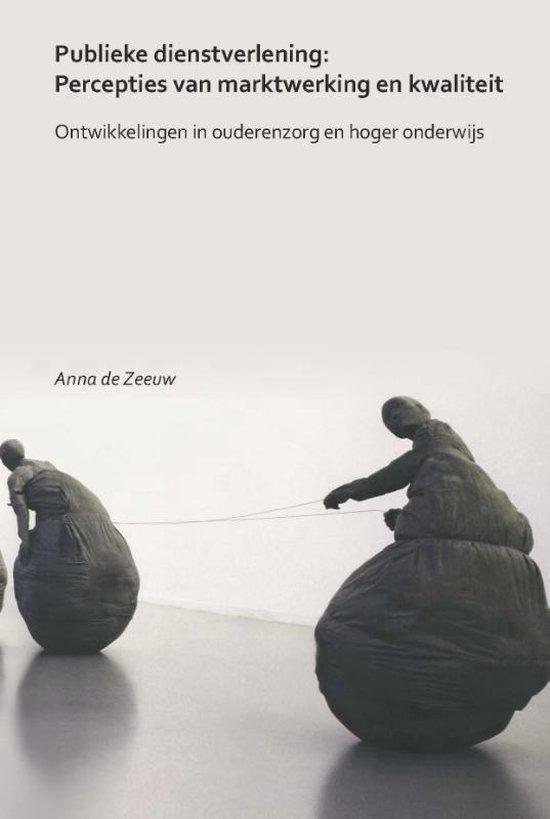 Publieke dienstverlening: percepties van marktwerking en kwaliteit - Anna Maria de Zeeuw |