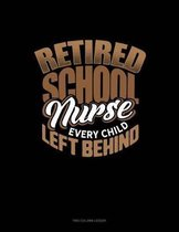 Retired School Nurse Every Child Left Behind