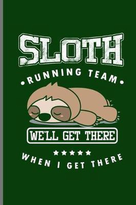 Sloth Running Team Well Get There When I get There