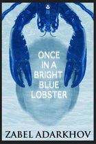 Once In A Bright Blue Lobster