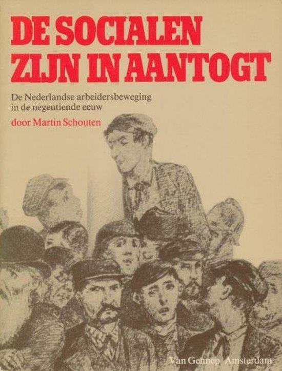 Socialen zyn in aantogt - Martin Schouten |