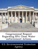 Congressional Request Regarding EPA Clean Water Enforcement Actions