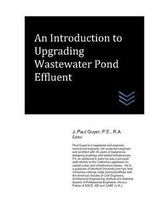 An Introduction to Upgrading Wastewater Pond Effluent