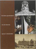 De Kleine Geschiedenis Van De Slavernij: Sporen In Amsterdam