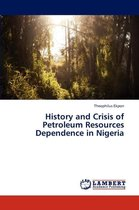 History and Crisis of Petroleum Resources Dependence in Nigeria
