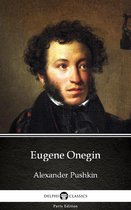 Eugene Onegin by Alexander Pushkin - Delphi Classics (Illustrated)