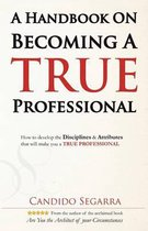 A Handbook on Becoming a True Professional
