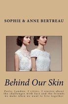 Behind Our Skin
