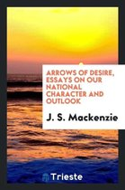 Arrows of Desire, Essays on Our National Character and Outlook