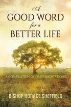 A Good Word for a Better Life