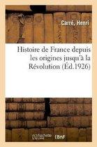 Histoire de France depuis les origines jusqu'a la Revolution