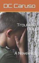 A Troubled Boy