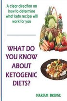 What Do You Know About Ketogenic Diets?