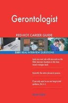 Gerontologist Red-Hot Career Guide; 2501 Real Interview Questions