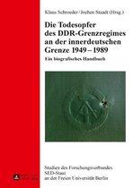 Die Todesopfer des DDR-Grenzregimes an der innerdeutschen Grenze 19491989