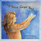 I'll Never Forget You!