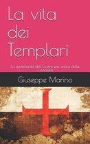La Vita Dei Templari