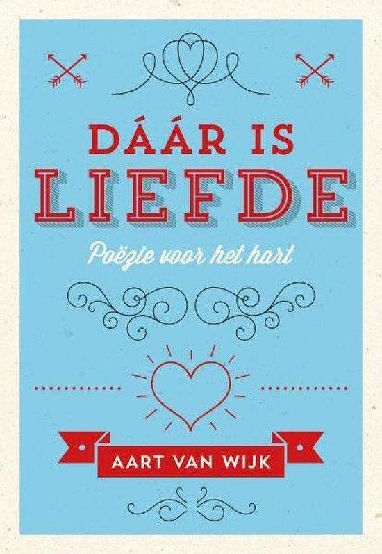 Dáár is liefde - Aart van Wijk   Fthsonline.com
