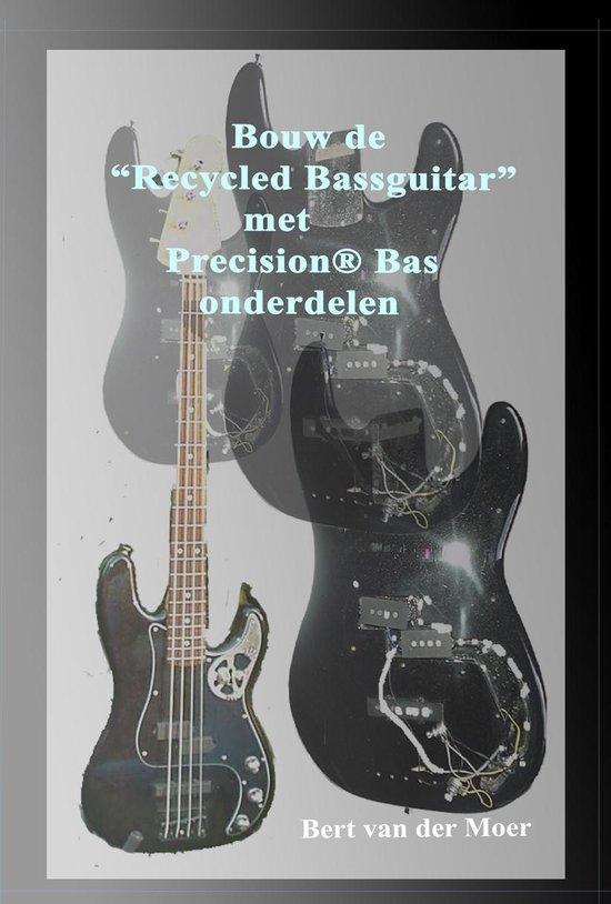Bouw de Recycled Bassguitar met Precision® Bas onderdelen - L.J. van der Moer |