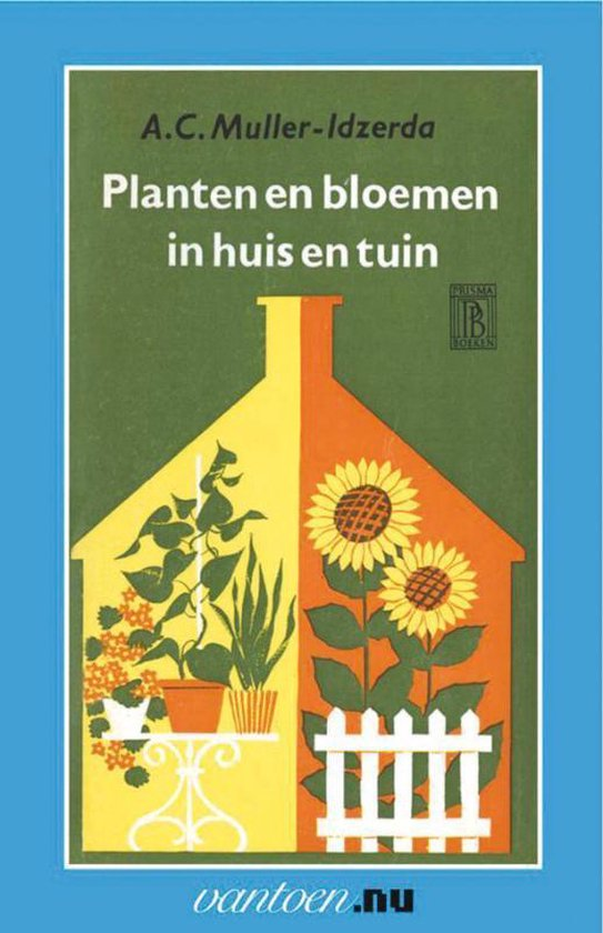 Vantoen.nu - Planten en bloemen in huis en tuin - A.C. Muller-Idzerda |