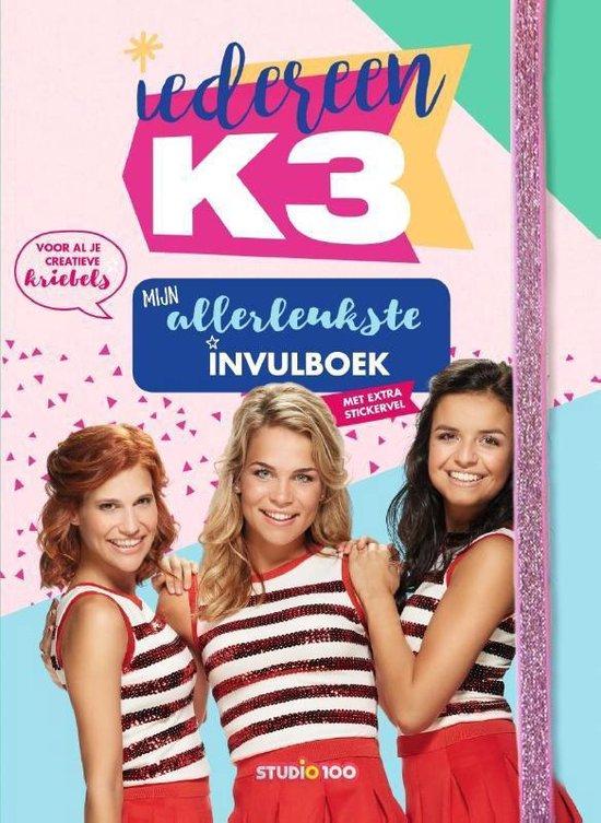 Iedereen K3 : Mijn allerleukste invulboek - Gert Verhulst |