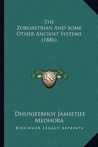 The Zoroastrian and Some Other Ancient Systems (1886)