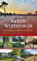 Aalten-Winterswijk. Een cultuurhistorische fietstocht