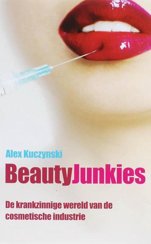Beauty Junkies - De Krankzinnige Wereld Van De Cosmetische Industrie