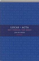 Lucas-Acta / 2 Het verhaal van Jezus