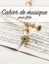 Cahier de Musique Pour Fl te
