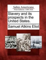 Slavery and Its Prospects in the United States.