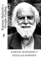 Ramana Maharshi y Douglas Harding Tomo I