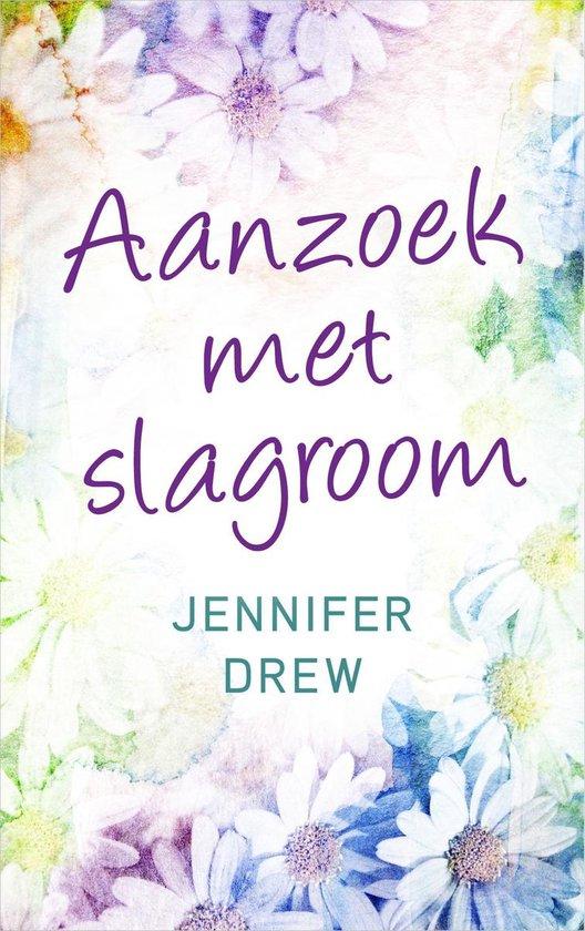 Aanzoek met slagroom - Jennifer Drew  
