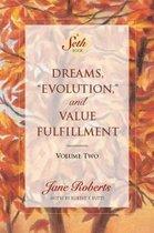 Dreams, Evolution, and Value Fulfillment, Volume Two