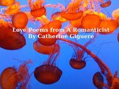 Boek cover Love Poems from A Romanticist van Catherine Giguere