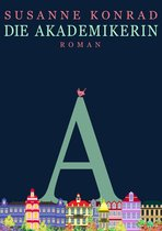 Boek cover Die Akademikerin van Susanne Konrad