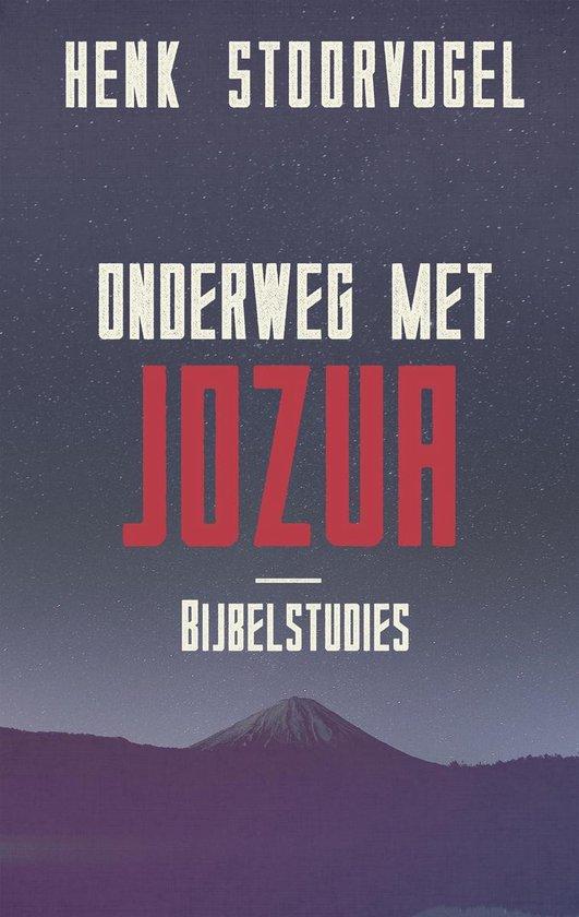 Onderweg met Jozua - Henk Stoorvogel  