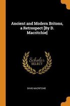 Ancient and Modern Britons, a Retrospect [by D. Macritchie]