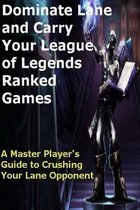 Dominate Lane and Carry Your League of Legends Ranked Games